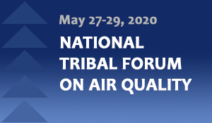 National Tribal Forum on Air Quality (NTFAQ)